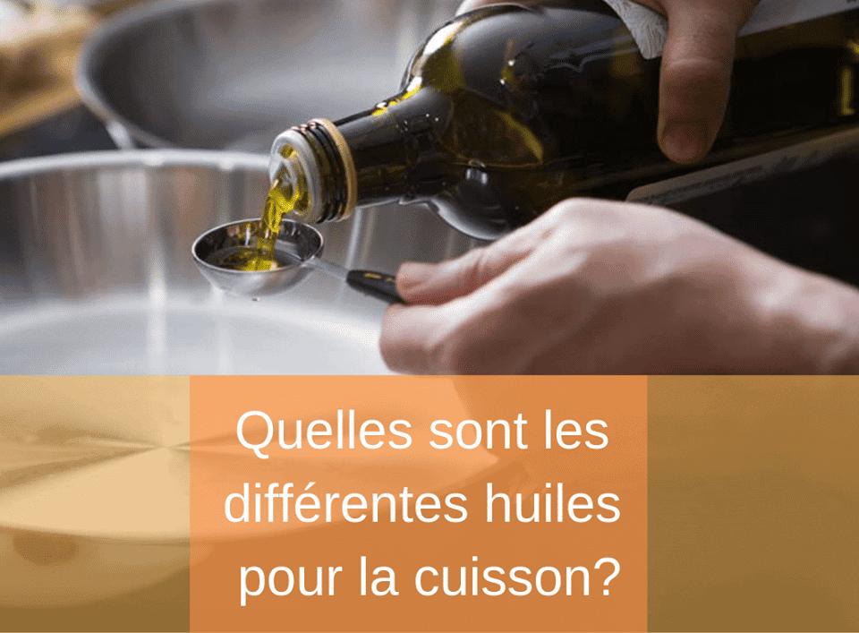 Quelle est l'huile la moins grasse pour cuisiner ?